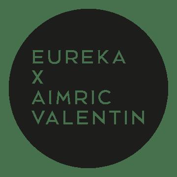 EUREKA X AIMRIC VALENTIN